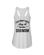 I JUST WANT TO BE A STAY AT HOME DOG MOM Ladies Flowy Tank tile