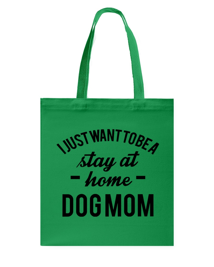 I JUST WANT TO BE A STAY AT HOME DOG MOM Tote Bag