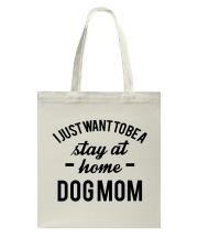 I JUST WANT TO BE A STAY AT HOME DOG MOM Tote Bag thumbnail