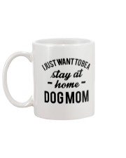 I JUST WANT TO BE A STAY AT HOME DOG MOM Mug back