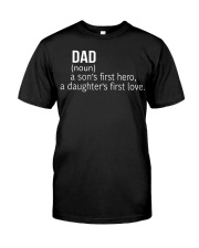 DAD A SON'S FIRST HERO A DAUGHTER'S FIRST LOVE Classic T-Shirt thumbnail