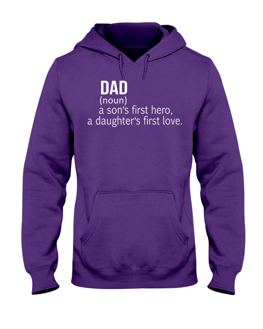 DAD A SON'S FIRST HERO A DAUGHTER'S FIRST LOVE Hooded Sweatshirt