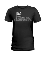 DAD A SON'S FIRST HERO A DAUGHTER'S FIRST LOVE Ladies T-Shirt thumbnail