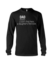 DAD A SON'S FIRST HERO A DAUGHTER'S FIRST LOVE Long Sleeve Tee thumbnail