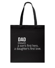 DAD A SON'S FIRST HERO A DAUGHTER'S FIRST LOVE Tote Bag thumbnail