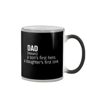 DAD A SON'S FIRST HERO A DAUGHTER'S FIRST LOVE Color Changing Mug thumbnail