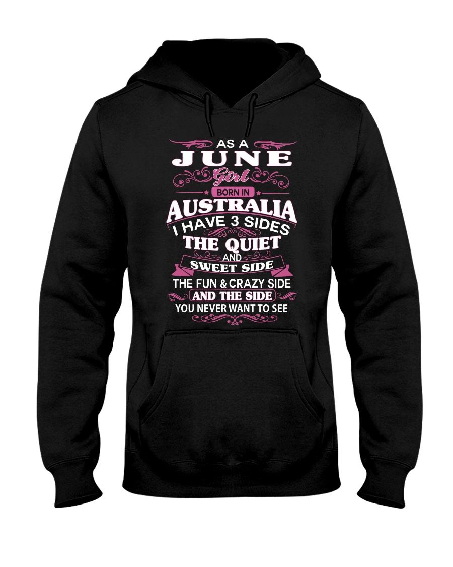 AS A JUNE GIRL BORN IN AUSTRALIA Hooded Sweatshirt