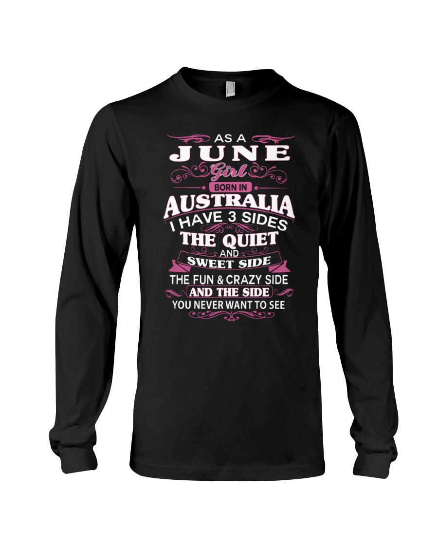 AS A JUNE GIRL BORN IN AUSTRALIA Long Sleeve Tee