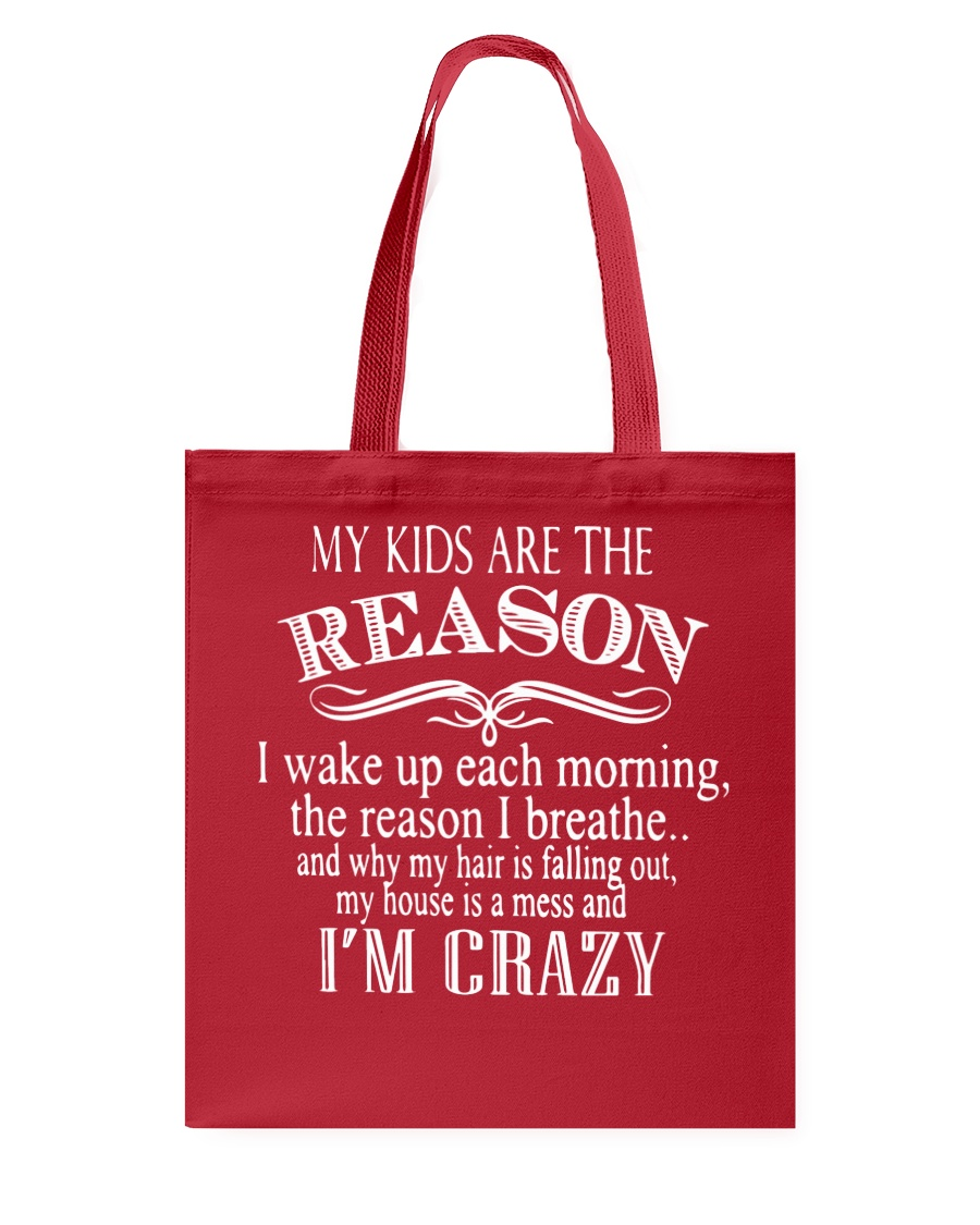 MY KIDS ARE THE REASON Tote Bag