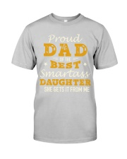 PROUD DAD SMARTASS DAUGHTER Classic T-Shirt front