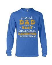 PROUD DAD SMARTASS DAUGHTER Long Sleeve Tee front