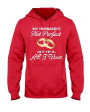 My Husband's Not Perfect But he Is All I Want Hooded Sweatshirt front