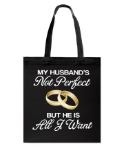 My Husband's Not Perfect But he Is All I Want Tote Bag thumbnail