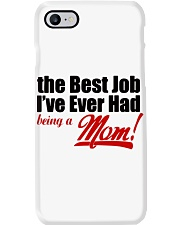 THE BEST JOB I'VE EVER HAD BEING A MOM Phone Case thumbnail