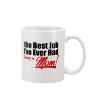 THE BEST JOB I'VE EVER HAD BEING A MOM Mug thumbnail