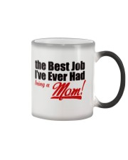 THE BEST JOB I'VE EVER HAD BEING A MOM Color Changing Mug thumbnail