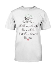 MOTHERS HOLD THEIR CHILDREN'S HANDS FOR A WHILE  Classic T-Shirt thumbnail