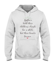 MOTHERS HOLD THEIR CHILDREN'S HANDS FOR A WHILE  Hooded Sweatshirt thumbnail