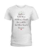 MOTHERS HOLD THEIR CHILDREN'S HANDS FOR A WHILE  Ladies T-Shirt thumbnail
