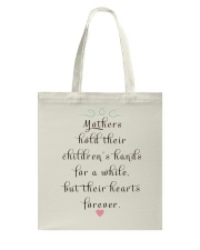 MOTHERS HOLD THEIR CHILDREN'S HANDS FOR A WHILE  Tote Bag thumbnail