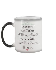 MOTHERS HOLD THEIR CHILDREN'S HANDS FOR A WHILE  Color Changing Mug color-changing-left