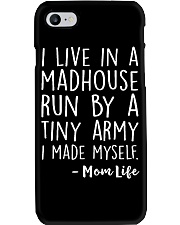 I LIVE IN A MADHOUSE RUN BY A TINY ARMY Phone Case thumbnail