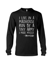 I LIVE IN A MADHOUSE RUN BY A TINY ARMY Long Sleeve Tee thumbnail