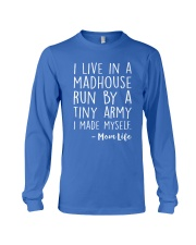 I LIVE IN A MADHOUSE RUN BY A TINY ARMY Long Sleeve Tee front