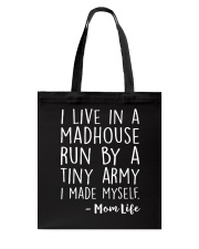 I LIVE IN A MADHOUSE RUN BY A TINY ARMY Tote Bag thumbnail