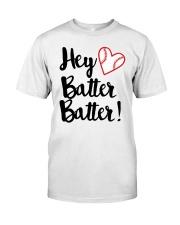 HEY BATTER BATTER Classic T-Shirt front