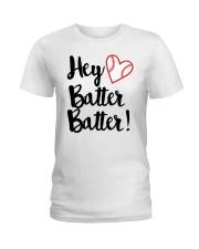 HEY BATTER BATTER Ladies T-Shirt front