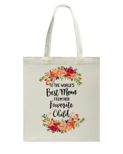 TO THE WORLD'S BEST MOM FROM HER FAVORITE CHILD Tote Bag thumbnail
