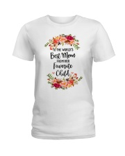 TO THE WORLD'S BEST MOM FROM HER FAVORITE CHILD Ladies T-Shirt thumbnail