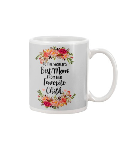 TO THE WORLD'S BEST MOM FROM HER FAVORITE CHILD