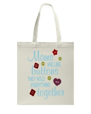 MOMS ARE LIKE BUTTONS THEY HOLD EVERYTHING Tote Bag thumbnail