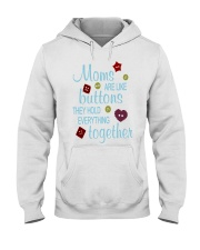 MOMS ARE LIKE BUTTONS THEY HOLD EVERYTHING Hooded Sweatshirt thumbnail