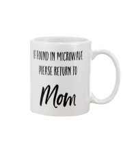 IF FOUND IN MICROWAVE PLEASE RETURN TO MOM Mug front