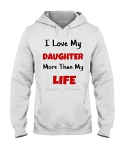 I LOVE MY DAUGHTER MORE THAN MY LIFE Hooded Sweatshirt tile