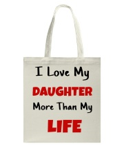 I LOVE MY DAUGHTER MORE THAN MY LIFE Tote Bag tile