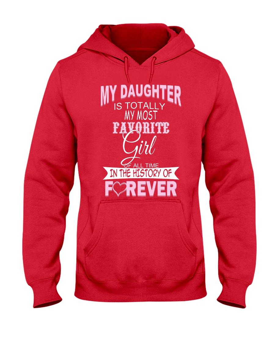 My Daughter Is Totally My Most Favorite Girl  Hooded Sweatshirt