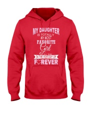 My Daughter Is Totally My Most Favorite Girl  Hooded Sweatshirt front