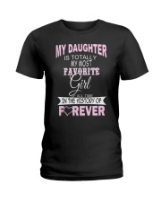 My Daughter Is Totally My Most Favorite Girl  Ladies T-Shirt thumbnail