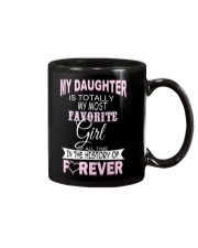 My Daughter Is Totally My Most Favorite Girl  Mug thumbnail