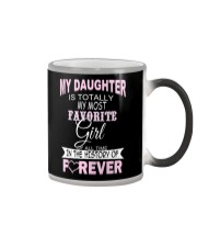 My Daughter Is Totally My Most Favorite Girl  Color Changing Mug thumbnail