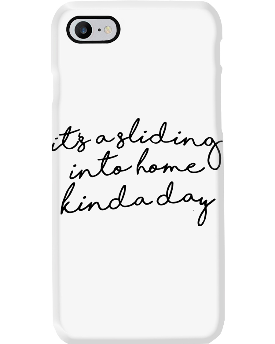 ITS A SLIDING INTO HOME KINDA DAY Phone Case