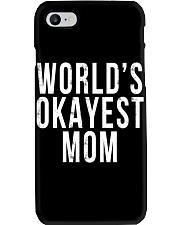 WORLD'S OKAYEST MOM Phone Case thumbnail