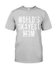 WORLD'S OKAYEST MOM Classic T-Shirt front