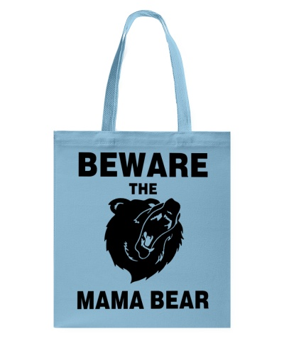 BEWARE THE MAMA BEAR
