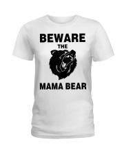 BEWARE THE MAMA BEAR Ladies T-Shirt thumbnail