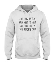 I LOVE HOW WE DON'T EVEN NEED TO SAY IT OUT LOUD Hooded Sweatshirt thumbnail